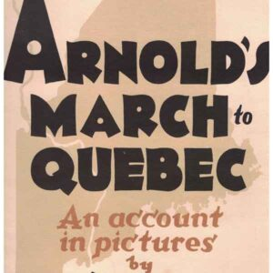 Benedict Arnolds March to Quebec