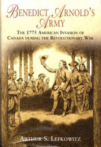 Benedict Arnold's Army by Arthur S. Lefkowitz
